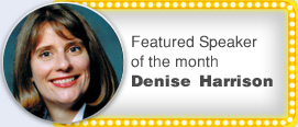 Denise Harrison - Speaker of the Month